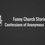 Funny Church Stories - Confessions of Anonymous Church Pastors